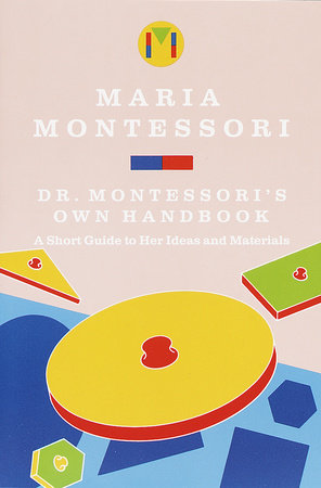 Dr. Montessori's Own Handbook by Maria Montessori