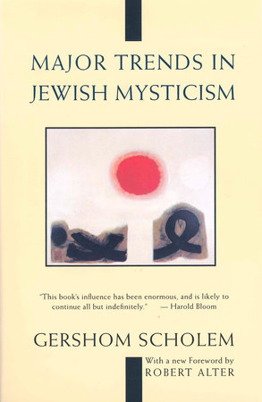 Major Trends in Jewish Mysticism by Gershom Scholem