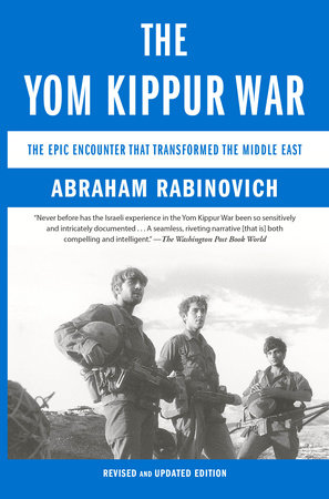 The Yom Kippur War by Abraham Rabinovich