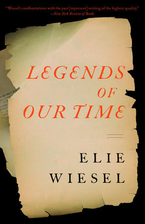 Legends of Our Time by Elie Wiesel