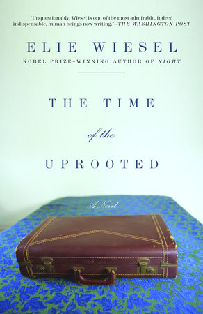 The Time of the Uprooted by Elie Wiesel