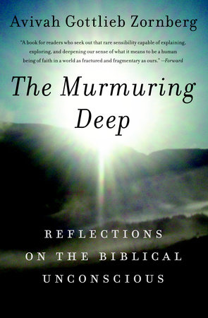 The Murmuring Deep by Avivah Gottlieb Zornberg