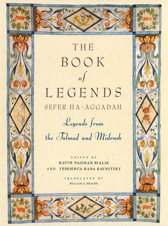 The Book of Legends/Sefer Ha-Aggadah by Hayyim Nahman Bialik and Y.H. Rawnitzky