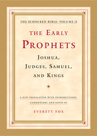 The Early Prophets: Joshua, Judges, Samuel, and Kings by