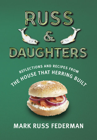 Russ & Daughters by Mark Russ Federman