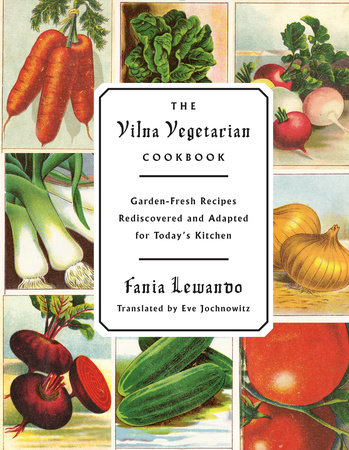 The Vilna Vegetarian Cookbook by Fania Lewando