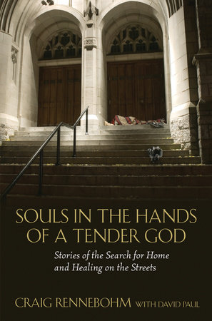 Souls in the Hands of a Tender God by Craig Rennebohm