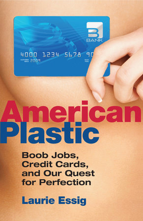 American Plastic by Laurie Essig