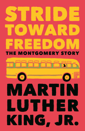 Stride Toward Freedom by Dr. Martin Luther King, Jr.