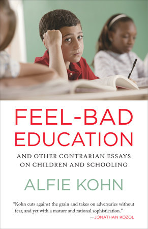 Feel-Bad Education by Alfie Kohn