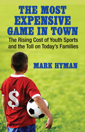 The Most Expensive Game in Town by Mark Hyman