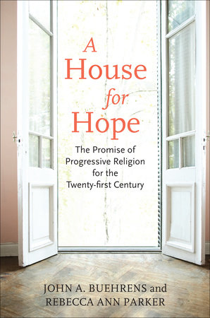 A House for Hope by John Beuhrens and Rebecca Ann Parker