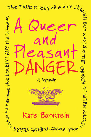 A Queer and Pleasant Danger by Kate Bornstein