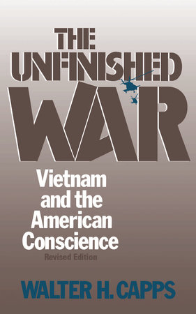 The Unfinished War by Walter H. Capps