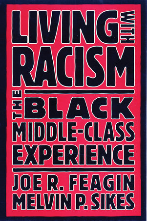 Living with Racism by Joe R. Feagin