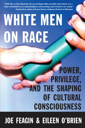White Men on Race by Joe R. Feagin and Eileen O'Brien