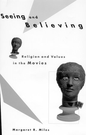 Seeing and Believing by Margaret Ruth Miles
