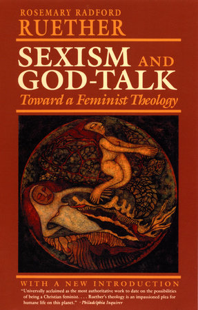 Sexism and God Talk by Rosemary R. Ruether