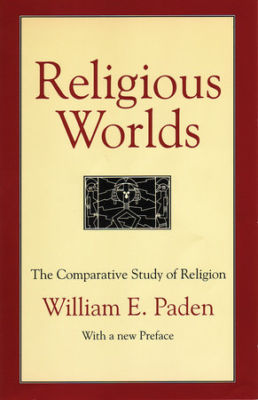 Religious Worlds by William E. Paden