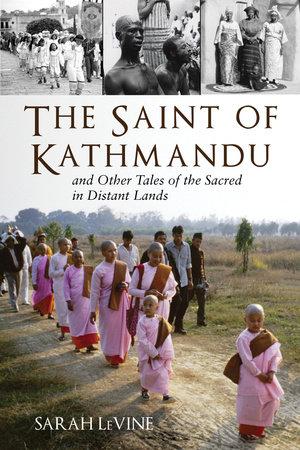 The Saint of Kathmandu by Sarah Levine