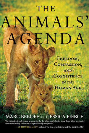 The Animals' Agenda by Marc Bekoff and Jessica Pierce