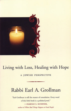 Living with Loss, Healing with Hope by Earl A. Grollman