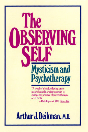 The Observing Self by Arthur J. Deikman