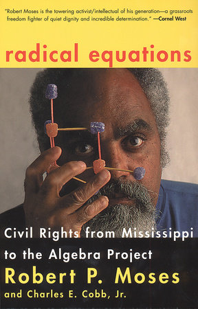 Radical Equations by Robert Moses and Charles E. Cobb