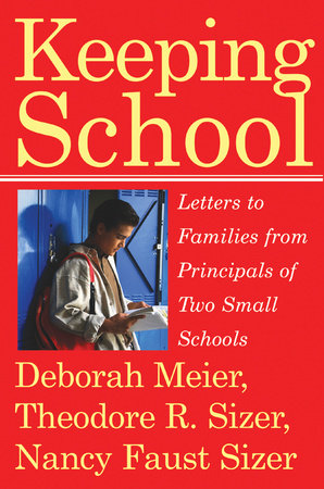 Keeping School by Deborah Meier and Nancy Faust Sizer