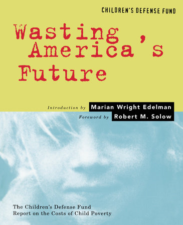 Wasting America's Future by Marian Wright Edelman