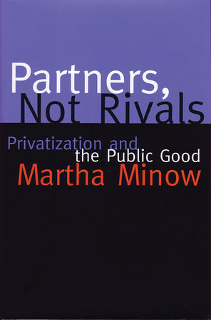 Partners Not Rivals by Martha Minow