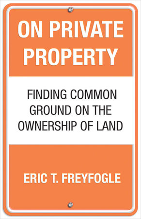 On Private Property by Eric Freyfogle