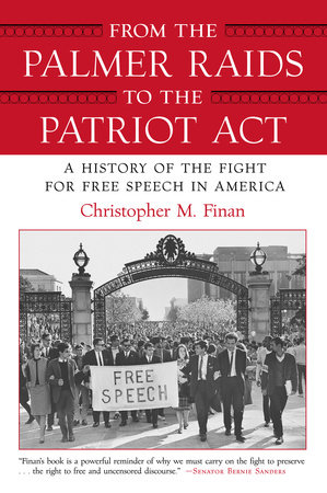 From the Palmer Raids to the Patriot Act by Christopher Finan