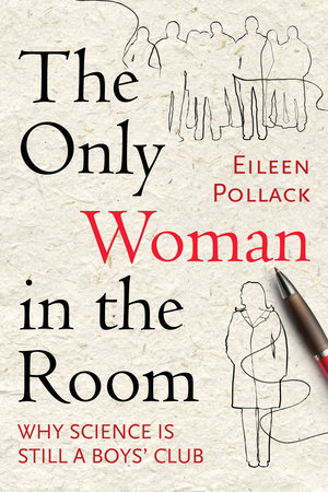 The Only Woman in the Room by Eileen Pollack