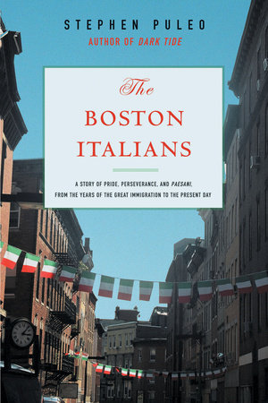 The Boston Italians by Steve Puleo