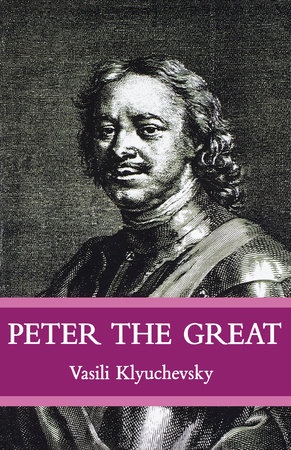 Peter The Great by Vasisi Klyuchevsky