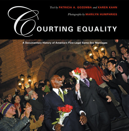 Courting Equality by Karen Kahn and Patricia A. Gozemba