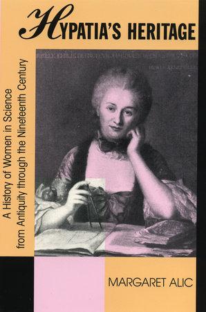 Hypatia's Heritage by Margaret Alic