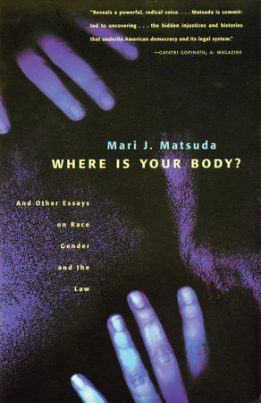 Where Is Your Body? by Mari J. Matsuda