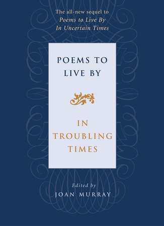 Poems to Live By in Troubling Times