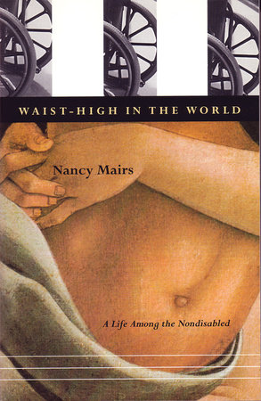 Waist-High in the World by Nancy Mairs