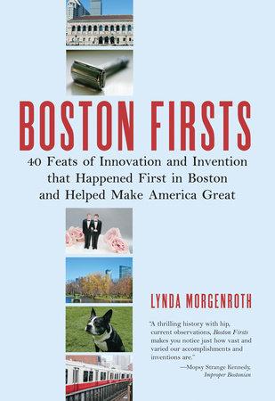 Boston Firsts by Lynda Morgenroth