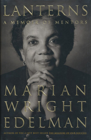 Lanterns by Marian Wright Edelman