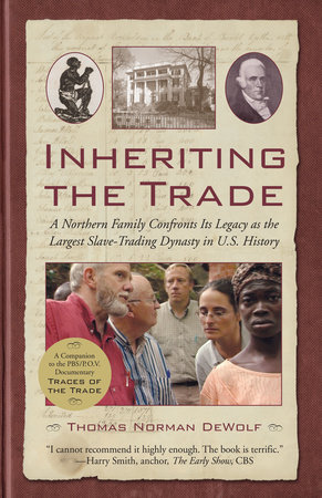 Inheriting the Trade by Thomas Norman DeWolf