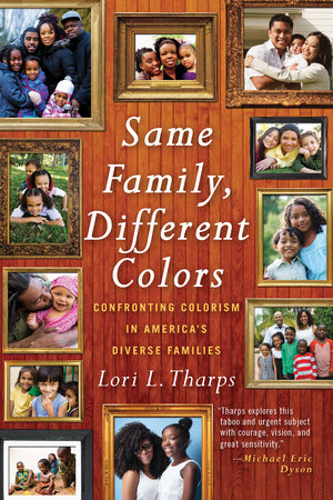 Same Family, Different Colors by Lori L. Tharps