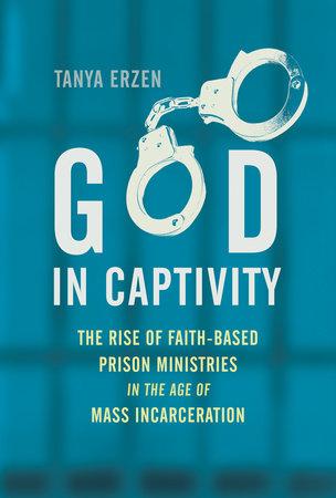 God in Captivity by Tanya Erzen
