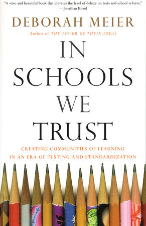 In Schools We Trust by Deborah Meier
