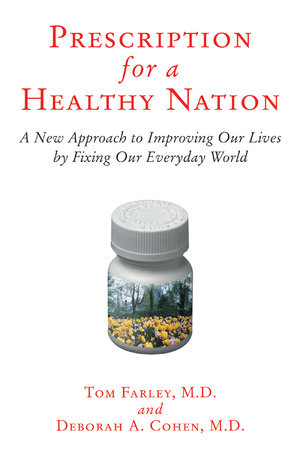 Prescription for a Healthy Nation by Tom Farley, M.D. and Deb Cohen