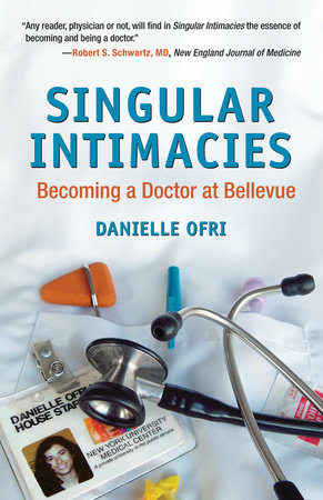 Singular Intimacies by Danielle Ofri