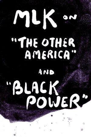 "MLK on ""The Other America"" and ""Black Power"" by Martin Luther Jr. King"